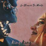 King Kong il nuovo singolo di LA CHANCE SU MARTE